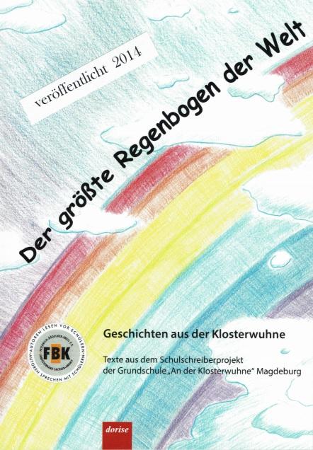 """2014: """"Der größte Regenbogen der Welt"""" Herausgegeben von S. Raczkewski und A. Schinkel"""