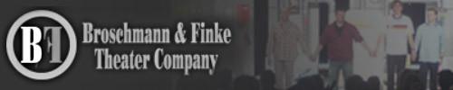Broschmann & Finke Theater Company
