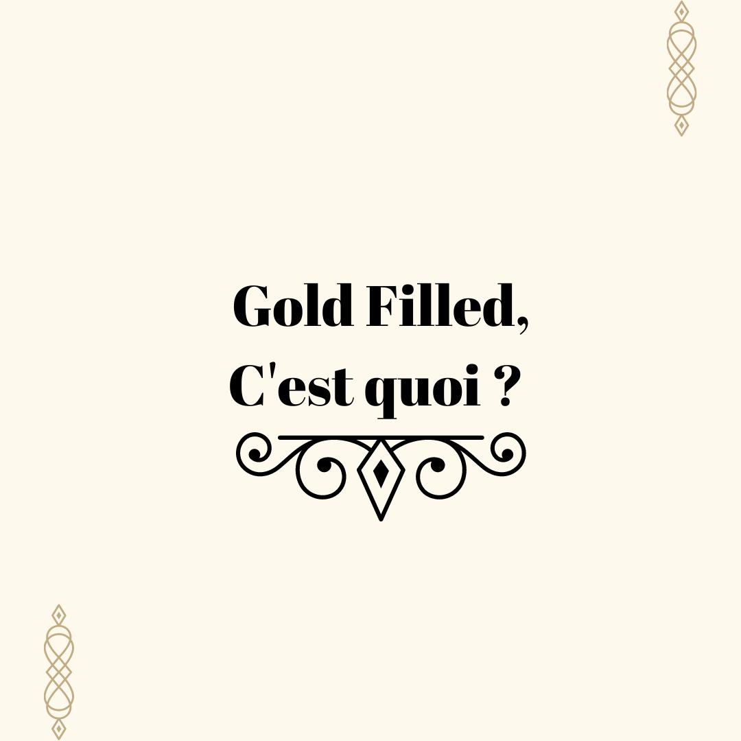 Le Gold Filled et Laiton Doré