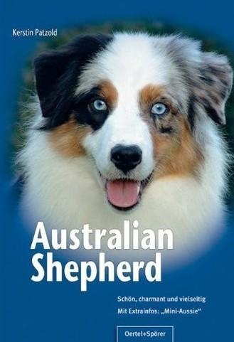 http://www.oertel-spoerer-verlag.de/tierbuecher/hunde/101/australian-shepherd?c=2154#.Uc2hqTT0FEQ