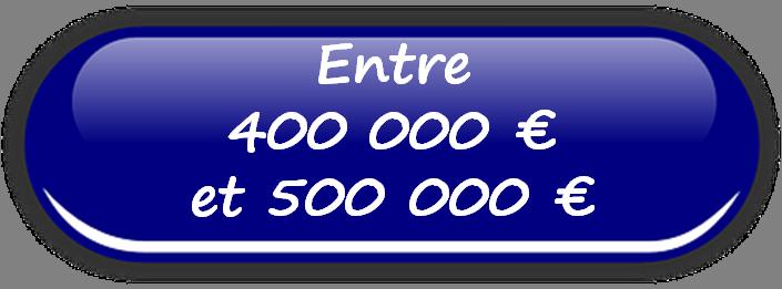 Vente de 400 000 € à 500 000 €