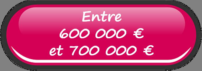 Vente de 600 000 € à 700 000 €