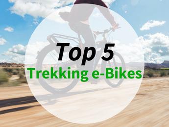 Top 5 Trekking e-Bikes
