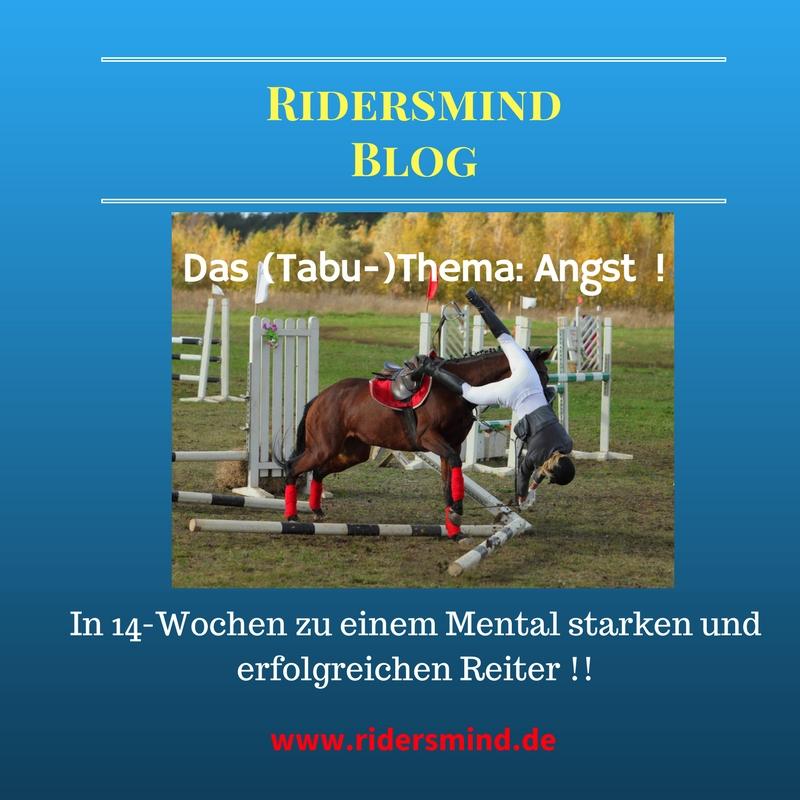 In 14-Wochen zu einem Mental starken Reiter: Woche 13: Das (Tabu-)Thema : Angst beim Reiten !