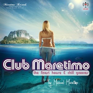 Club Maretimo  - the finest house + chill grooves in the mix - by DJ Maretimo