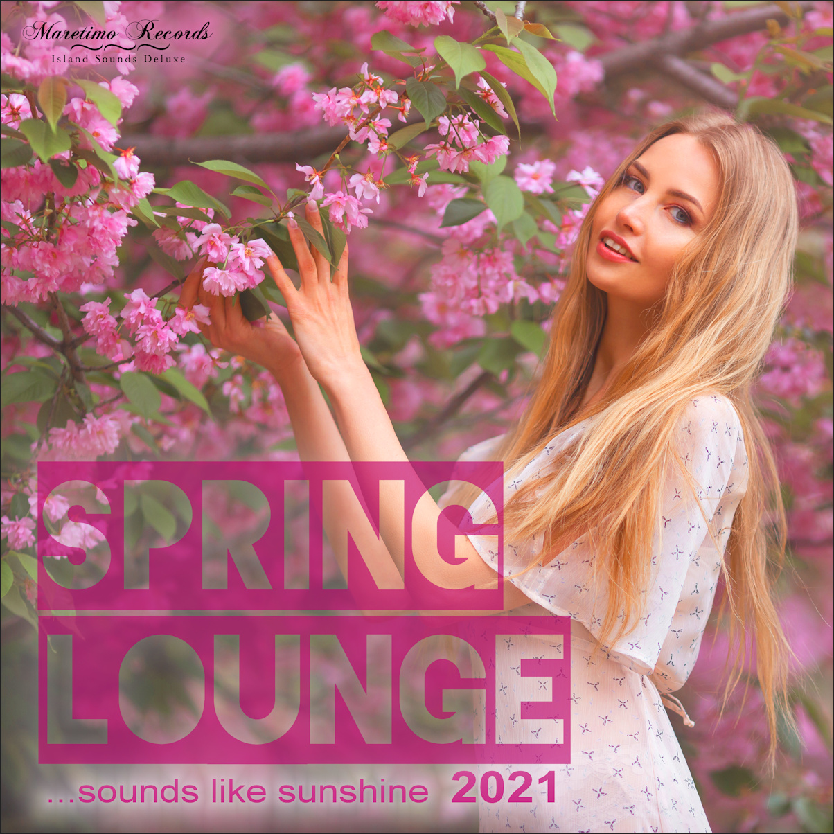 Out Now ! Spring Lounge 2021 ...sounds like sunshine (09.04.2021)