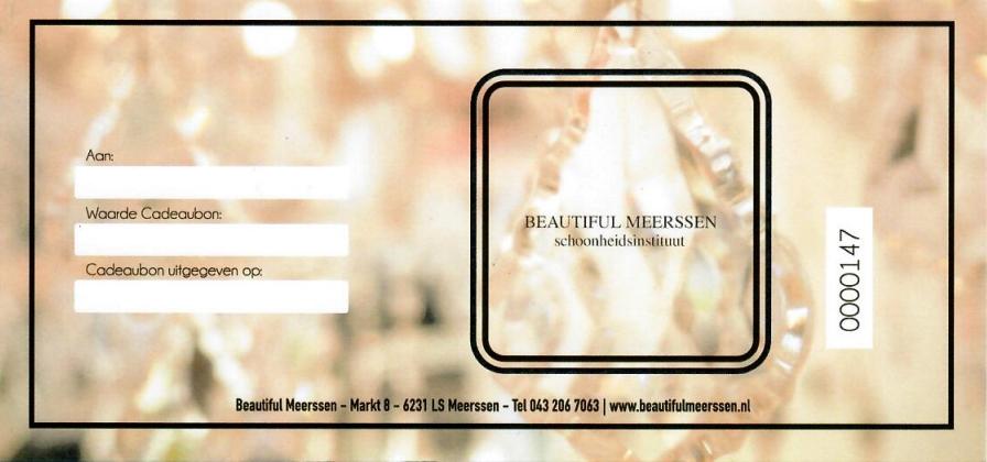 Kadobonnen van Beautiful Meerssen Schoonheidsinstituut - Een goed Idee voor een cadeau voor Haar & Hem voor iedere feestelijke gelegenheid - Not just another Gift!