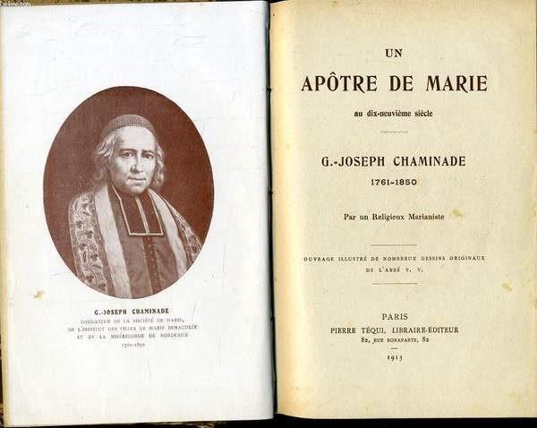 LE BIENHEUREUX GUILLAUME-JOSEPH CHAMINADE, DIRECTEUR SPIRITUEL DE LA VENERABLE BONNE MERE DE LAMOUROUS PENDANT 40 ANS.