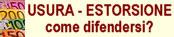usura, racket, pizzo, estorsione, minaccia, vittima, assistenza, legale avvocato, penalista, difensore, penale, denuncia, querela, parte civile, PM, Pubblico, Ministero, aiuto, crisi, economica, banca
