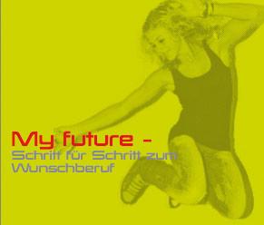 """""""My future – Schritt für Schritt zum Wunschberuf"""" - Den Blick auf Stärken, Talente und Interessen richten - mit den neuen Materialien der AK OÖ!"""