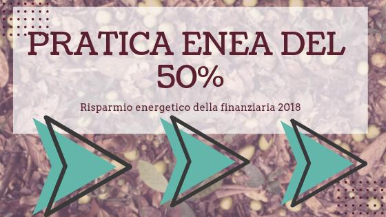 Costo pratica enea per ristrutturazione del 50% al prezzo di 50 euro in promozione.