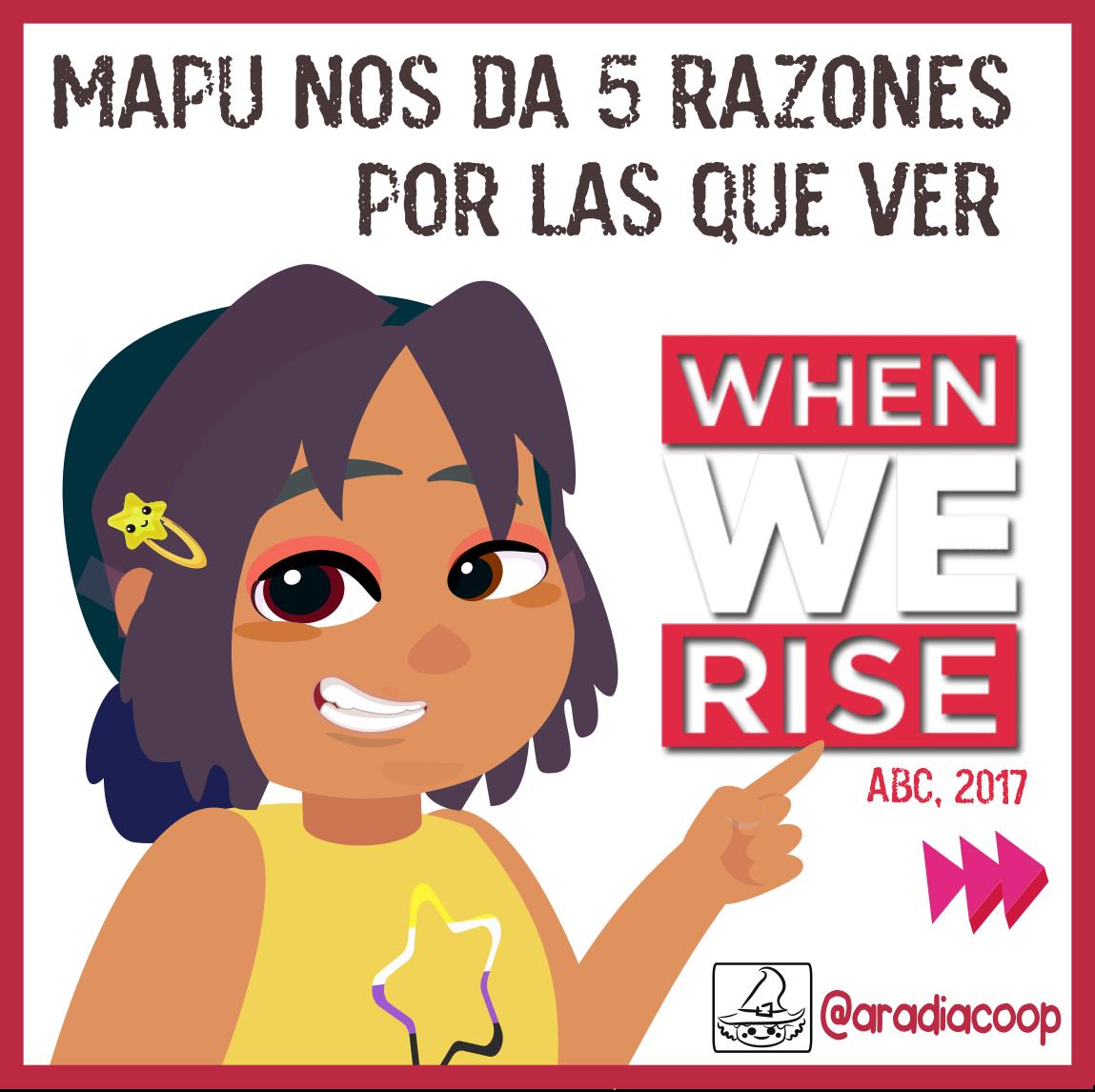 When we rise, una de nuestras Series de la resistencia