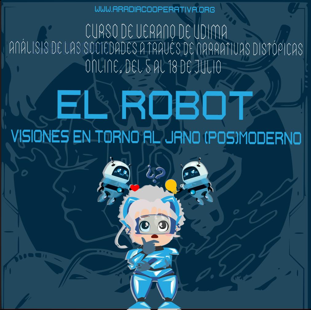 El robot, visiones en torno al Jano (post)moderno