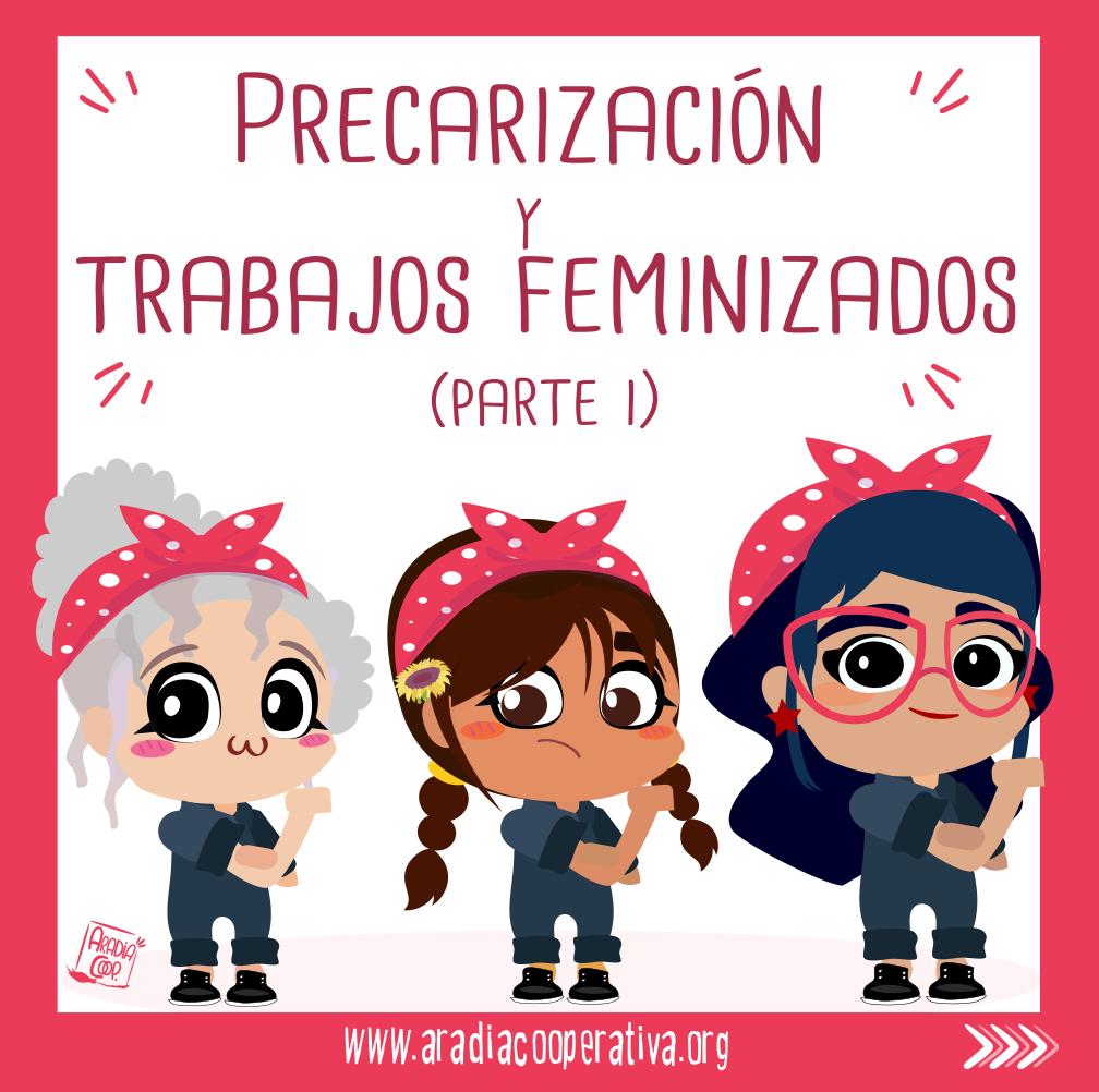 PRECARIZACIÓN Y COLECTIVOS FEMINIZADOS (Parte I)