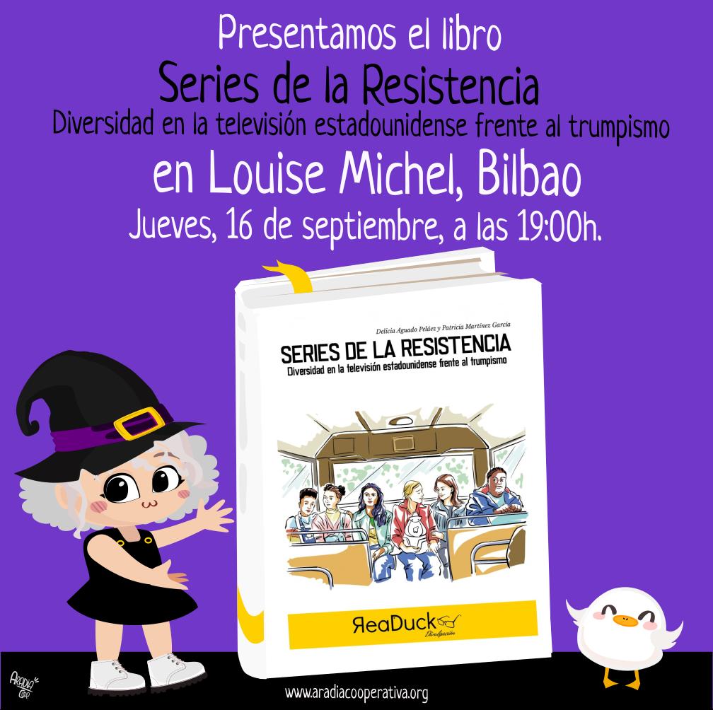 Presentamos Series de la Resistencia en Louise Michel (Bilbao)