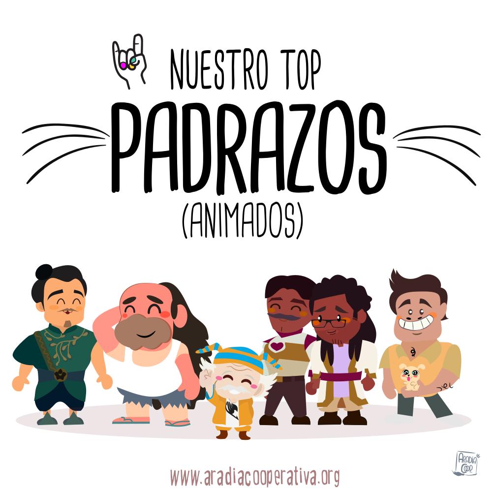 Nuestro top PADRAZOS (animados)