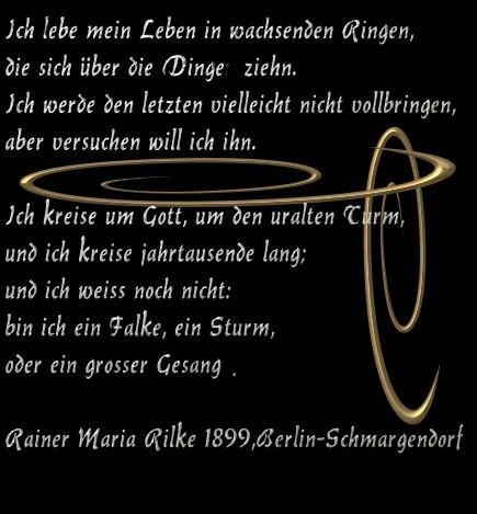 Ich lebe mein Leben in wachsenden Ringen -Rainer Maria Rilke-