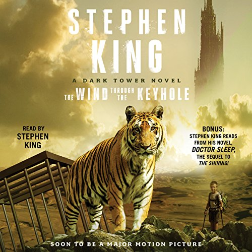 The Wind Through the Keyhole: A Dark Tower Novel. By Stephen King