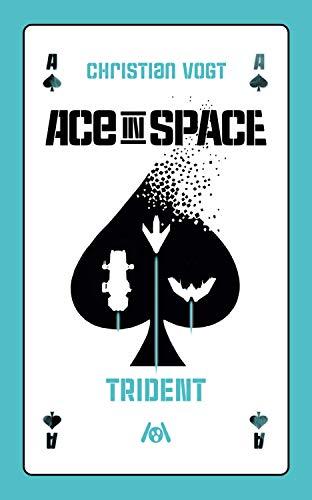 Ace in Space - Trident von Christian Vogt