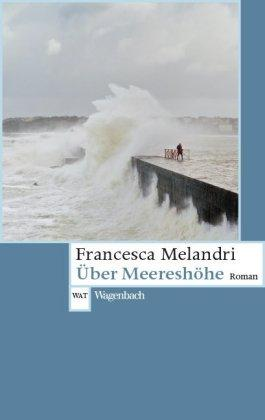 Über Meereshöhe von Francesca Melandri