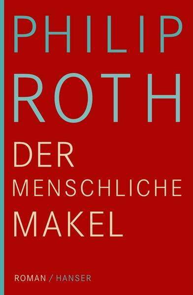 Der menschliche Makel von Philip Roth
