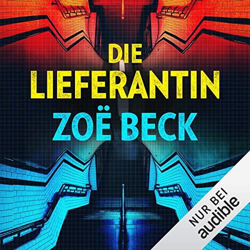 Die Lieferantin von Zoë Beck
