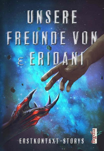 Unsere Freunde von ε Eridani - Erstkontakt-Stories