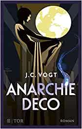 Anarchie Déco von Judith C. und Christian Vogt