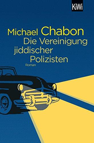 Die Vereinigung jiddischer Polizisten von Michael Chabon