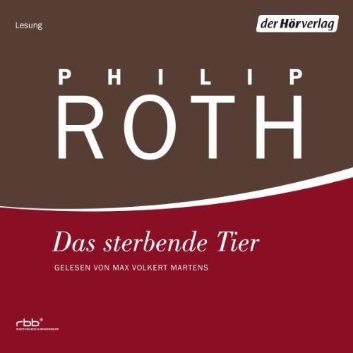 Das sterbende Tier von Philip Roth