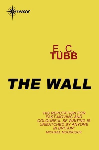The wall von E. C. Tubb