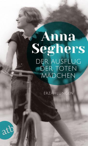 Der Ausflug der toten Mädchen von Anna Seghers