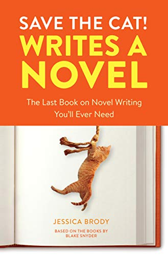 Save the cat! writes a novel: The last book on novel writing you'll ever need - von Jessicy Brody