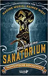 Das geheime Sanatorium herausgegeben von Rainer Wüst