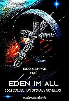 Eden im All: Collection of Space Novellas
