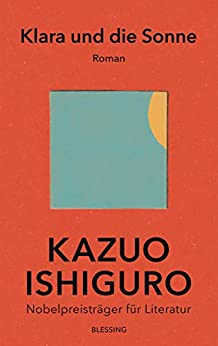 Klara und die Sonne von Kazuo Ishiguro