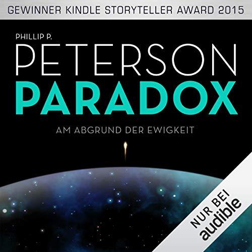 Paradox-Trilogie Teil 1: Am Abgrund der Ewigkeit von Philip P. Peterson