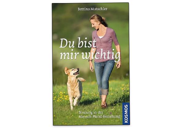 """Buchtipp """"Du bist mir wichtig: Bindung in der Mensch-Hund Beziehung"""" von Bettina Mutschler (D)"""