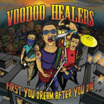 "VOODOO HEALERS ""First you dream after you die"""