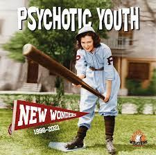 PSYCHOTIC YOUTH - New Wonders