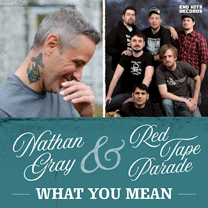 NATHAN GRAY What You Mean (feat. RED TAPE PARADE)