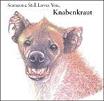 Someone Still Loves You, Knabenkraut