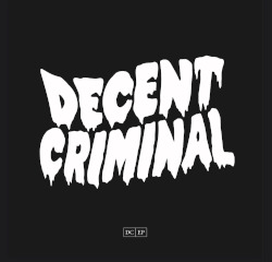Decent Criminal - DC