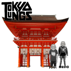 TOKYO LUNGS - Soul Music