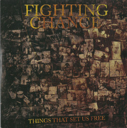 FIGHTING CHANCE - Things that set us free