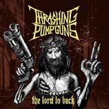"""THRASHING PUMPGUNS """"The Lord is back"""