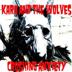 New Kara and the Wolves - Crushing Anxiety EP