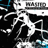 WASTED - The truth will not be televised