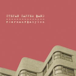 Stefan Saffer Band - German Babylon