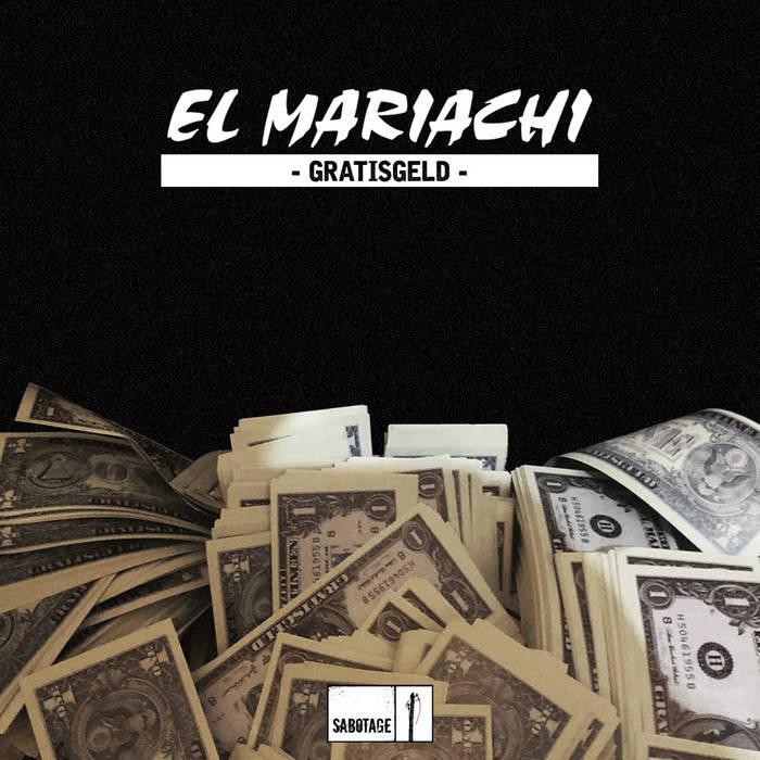 """El Mariachi - Single """"Gratisgeld"""""""